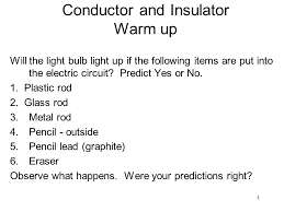 1 conductor and insulator warm up will the light bulb light up if