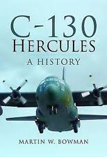 C 130 Hercules A History By Martin W Bowman Hardcover Book