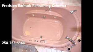 Bathtub Refinishing San Diego by Precision Bathtub Refinishing Kelowna Bathtubs Kelowna Westbank