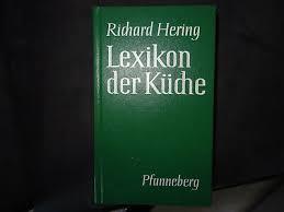 lexikon der küche richard hering kochbuch als lexikon