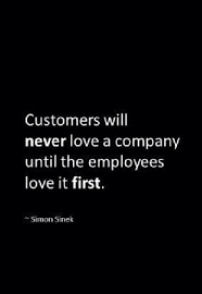 Customers Will Never Love A Company Until The Employees It First Entrepreneurquotes