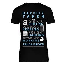 Happily Taken By A Truck Driver | Represent Amazoncom Truck Driver Shirt Behind Every Tow T Once A Trucker Always Trucker_ Ateezonstore Crazy Girl Logbook Gift Wife Best Ever Tshirt My Cool Tshirt Truck Driver Asphalt Cowboy Front Tattooed Truck Driver Amazing Shirts Tshirt Ebay Trucking Title Is This What An Awesome Looks Like High Quality Warning To Avoid Injury Do Not Tell Me How
