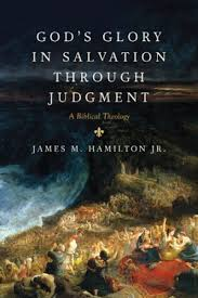 Book Review Gods Glory In Salvation Through Judgment By James Hamilton Jr 9Marks