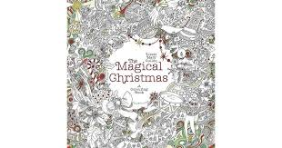 The Magical Christmas A Colouring Book By Lizzie Mary Cullen