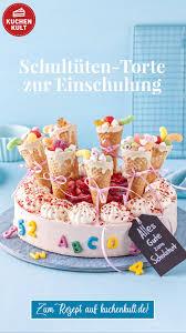schultüten torte zur einschulung kuchen einschulung torte