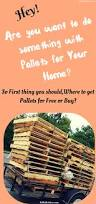 where to get find pallets or what stores give away pallets or
