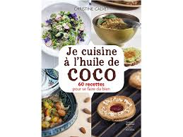 je cuisine recettes gourmandes à l huile de coco top santé