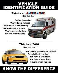The difference between an ambulance and a taxi Random Pinterest