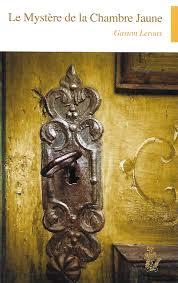 le mistere de la chambre jaune le mystère de la chambre jaune lire c est partir