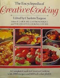 The Encyclopedia Of Creative Cooking A Complete Guide To With 2000 Recipes And