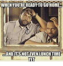 Memes Home And Time WHEN YOUREREADY TO GO HOME ANDIT