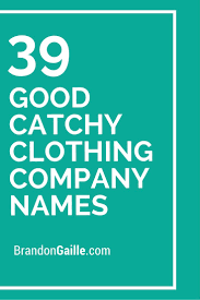 100 Trucking Company Names 41 Good Catchy Clothing Catchy Slogans Pinterest