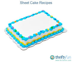 This page contains sheet cake recipes Sheet cakes are easier to make than layer cakes