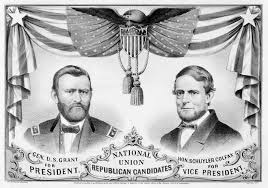 Republican Nominees For 1868 Ulysses S Grant And Schuyler Colfax Running Mates The Presidency In Elections
