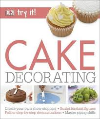 booktopia cake decorating dk try it series by dk 9780241275290