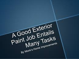 Monk s Home Improvements A Long Lasting Exterior Entails Much Work a…