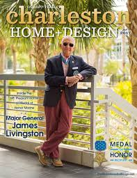 Charleston Home + Design Magazine: Fall 2017 By Charleston Home ... Charleston Home Design Magazine Winter 2016 By Modern Home Design Magazine 2009 And Idea House Fall 2013 Our Kitchen For Crafted Meeting The Challenge Style One About Byrd Builders Best Of Both Worlds Of Spring