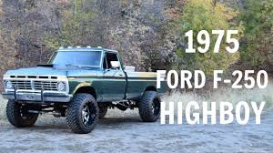 1975 Ford F-250 Highboy - YouTube 1975 Ford F250 4x4 Highboy 460v8 The Tale Of Rural And F75 Truck Hoonable Aaron Kaufmans Road To Restoration Drivgline 73 Ford F100 Lowrider Father And Son Project Youtube 2016 F750 Tonka Review Gallery Top Speed 10 Green Trucks For St Patricks Day Fordtrucks Most Popular Tire Size 18s F150 Forum Community Of 2015 2018 Bora 6x135mm 175 Wheel Spacers Pair F150175 1976 Ranger Xlt Longbed 1977 1978 1974 Sale Classiccarscom Cc982146 2558516 Or 2857516 Enthusiasts Forums Amazing Silver 7375 Lifted Pinterest