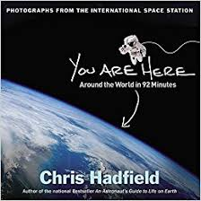 You Are Here Around The World In 92 Minutes Photographs From International Space Station 1st Edition
