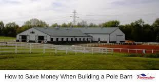 to save money when building a pole barn
