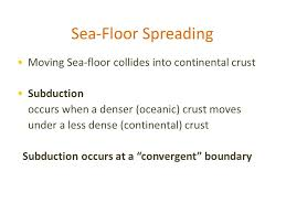 Sea Floor Spreading Subduction Animation explain how sea floor spreading provides a way for continents to