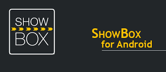 showbox app for android showbox app for android free apps