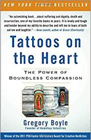 Tattoos On The Heart Power Of Boundless Compassion