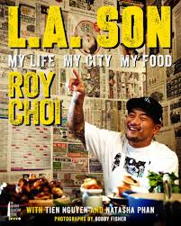 The New Book By And About Roy Choi, Head Chef Of The Kogi BBQ Food ... Kogi Bbq Truck Buena Park California The Short Rib Burrito Opens At Lax With Digital Menu Boards Osm Solutions Food Talk In Los Angeles Tacos Koremexican Cuisine On Wheels The Trucks Impact On Cpg Innovation Project Nosh Food Trucks Jon Favreau Explains The Allure Cnn Travel Korean Short Rib Sriracha Taco In A Professional Multi Pronged Business Plan Sampl Condant Lost Larder Taco Recipe Is Revolution Slowing Down Here Now