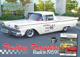 100 Ranchero Truck Garage Snooping Pushing Dragsters Back In 1959 Cruisin News