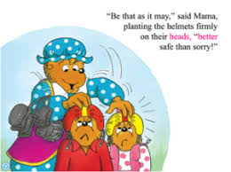 Mama Bear Of Course Is Demanding Their Use Safety Equipment But The Kids Do Not Like It Nor Can They Find A Safe Place To Play