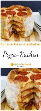 dekadentes rezept des tages der pizza kuchen