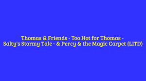 Thomas Halloween Adventures Dailymotion by Thomas U0026 Friends Too For Thomas Salty U0027s Stormy Tale