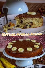 bananen nutella kuchen einfaches rezept nutella kuchen