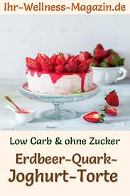 low carb erdbeer quark joghurt torte ohne backen rezept