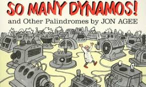 So Many Dynamos And Other Palindromes By Jon Agee