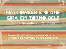 Pumpkin Patch Orlando Fl 32828 by Simplificando Halloween E O Que Gira Em Torno Do Dia 31 De Outubro