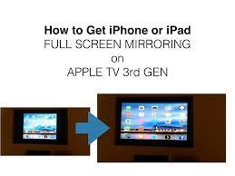 Get iPad iPhone Mirroring Full Screen on Apple TV 3
