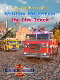 Amazon.com: William Watermore The Fire Truck - Real City Heroes (RCH ...