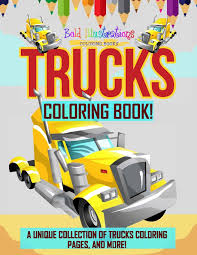 100 Unique Trucks Coloring Book A Collection Of Coloring Pages