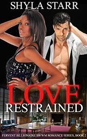 Love Restrained Fervent Billionaire BWWM Romance Series Book 2 By Starr Shyla