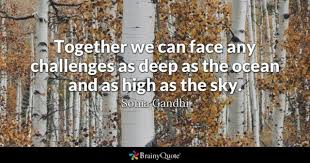 Together We Can Face Any Challenges As Deep The Ocean And High