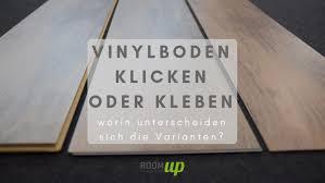 vinylboden klicken oder kleben worin unterscheiden sich