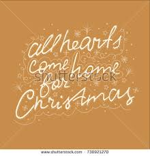 All hearts e home for Christmas Hand drawn Christmas lettering Vector greeting card with