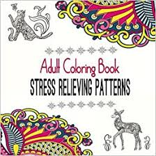 Adult Coloring Book Stress Relieving Patterns Natural Relief And Balance Designs For Adults Volume 1 Colouring Books