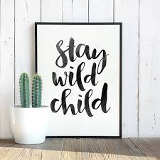Printable Quotes Kids Room Print Wall Art Stay Wild Child Inspirational Quote Home Decor