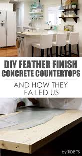 diy feather finish concrete countertops and how they failed us