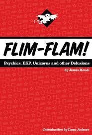 Flim Flam Psychics ESP Unicorns And Other Delusions By Randi