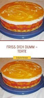 friss dich dumm torte einfache rezepte