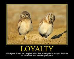 Loyalty Motivational Poster By DaVinci41