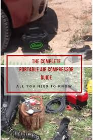 The Complete Portable Air Compressor Guide:All You Need To Know